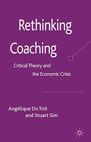 Rethinking Coaching: Critical Theory and the Economic Crisis by [Angélique Du Toit, Professor Sim Stuart]
