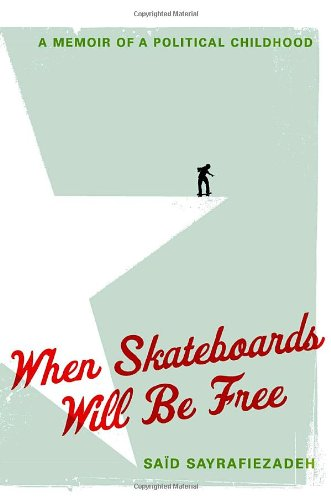 When Skateboards Will Be Free: A Memoir of a Political Childhood