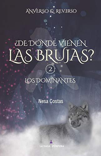 ¿De dónde vienen las brujas? 2 Los Dominantes (Anverso y Reverso)