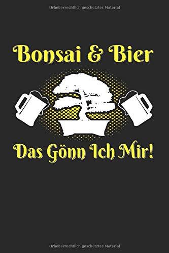 Bonsai & Bier Das Gönn Ich Mir: Bonsai & Japan Notizbuch 6