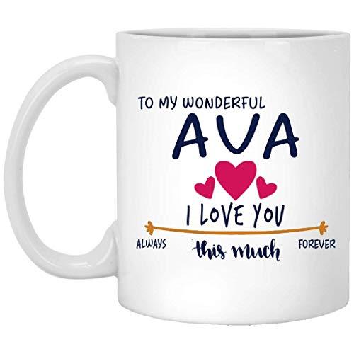 Regalo de San Valentín para mujer Taza con nombre de regalo de cumpleaños - Para mi maravillosa Ava Te amo mucho siempre, para siempre - Aniversario, boda, Ideas de regalo de cumpleaños para esposa -
