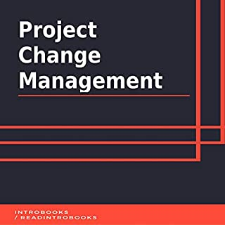 Project Change Management                   By:                                                                                                                                 IntroBooks                               Narrated by:                                                                                                                                 Andrea Giordani                      Length: 39 mins     1 rating     Overall 5.0