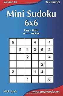 Mini Sudoku 6x6 - Easy to Hard - Volume 43 - 276 Puzzles