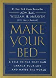 Make Your Bed: Little Things That...