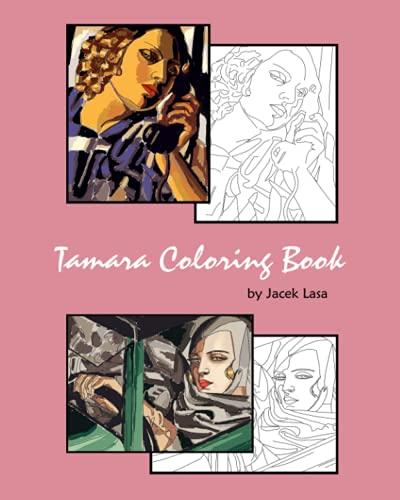 Tamara Coloring Book: Coloring Book with the most famous Tamara de Lempicka paintings