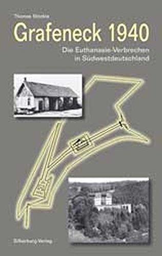 Grafeneck 1940: Die Euthanasie-Verbrechen in Südwestdeutland