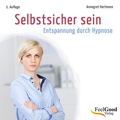 Selbstsicher sein (Entspannung durch Hypnose) audiobook cover art