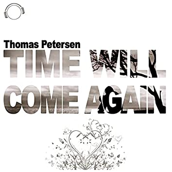 Time Will Come Again