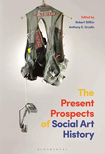 The Present Prospects of Social Art History (English Edition)