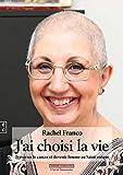 J'ai choisi la vie - Traverser le cancer et devenir femme au saint unique