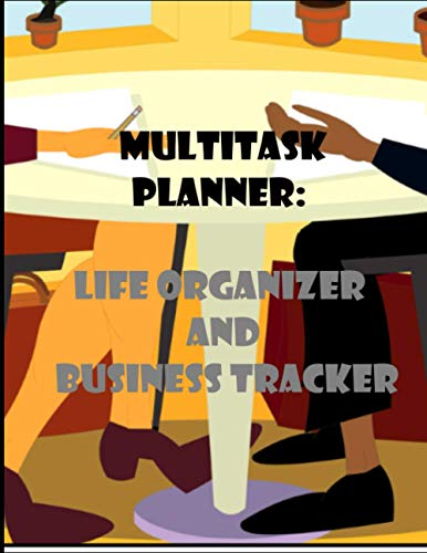 Multitask Planner: Life Organizer and Business Tracker: Life and Business Planner