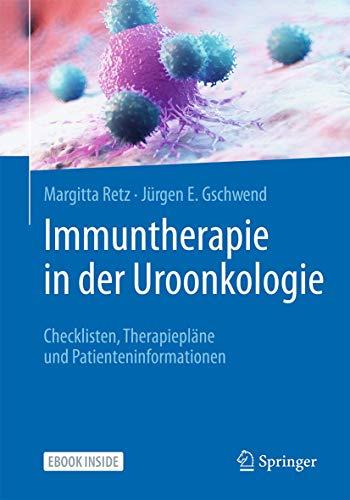 Immuntherapie in der Uroonkologie: Checklisten, Therapiepläne und Patienteninformationen