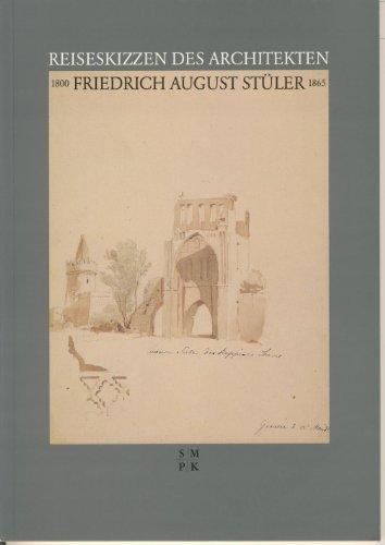 Reiseskizzen des Architekten Friedrich August Stüler : 1800 - 1865^