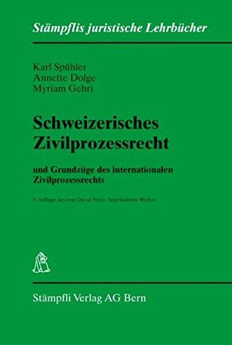 Schweizerisches Zivilprozessrecht: und Grundzüge des internationalen Zivilprozessrechts (Stämpflis juristische Lehrbücher)