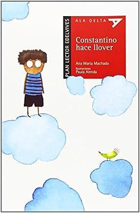 Constantino Hace Llover Con Plan Lector (Spanish Edition) by Ana Maria Machado (2014-03-31)