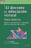 docente De Educacion Virtual. Guia Basic: Incluye orientaciones y ejemplos del uso educativo de Moodle: 33 (Universitaria)