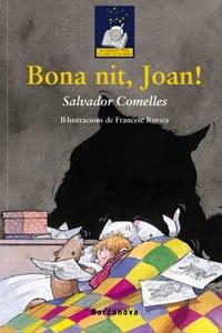 Bona nit, Joan! (Llibres Infantils I Juvenils - El Tresor De La Sopa De Llibres)