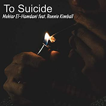 To Suicide (feat. Ronnie Kimball)
