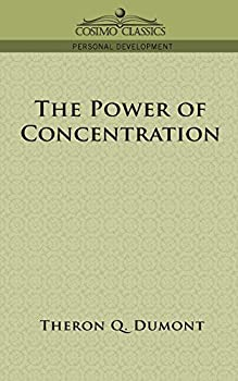 The Power of Concentration  Cosimo Classics Personal Development