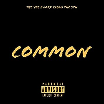 Common (feat. Lord Pablo the 5th)