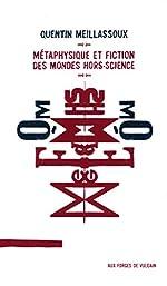 Métaphysique et fiction des mondes hors-science de Quentin Meillassoux