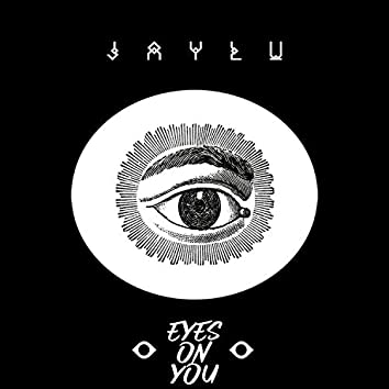 Eyes on You