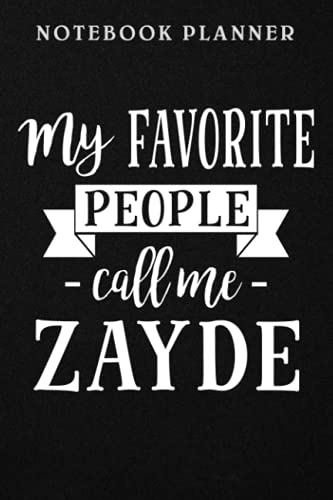 Notebook Planner Mens My Favorite People Call Me Zayde Jewish Yiddish Grandpa quote: 6x9 in , Financial, Daily, Management, Management, Menu, To Do List, Work List, Book