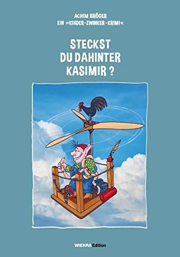 Steckst Du dahinter Kasimir?: Ein Kinder-Zwinker-Krimi