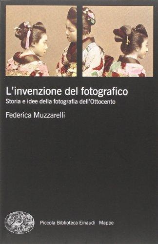 L'invenzione del fotografico. Storia e idee della fotografia dell'Ottocento