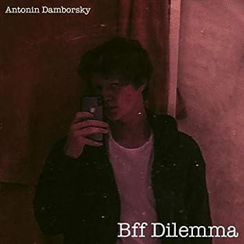 Bff Dilemma