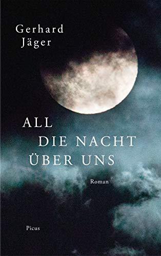 All die Nacht über uns: Roman