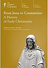 The Great Courses: From Jesus to Constantine: A History of Early Christianity