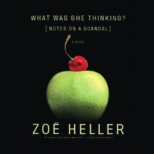 What Was She Thinking?     Notes on a Scandal              By:                                                                                                                                 Zoe Heller                               Narrated by:                                                                                                                                 Nadia May                      Length: 7 hrs and 26 mins     367 ratings     Overall 3.7