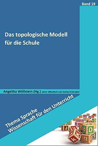 Das topologische Modell für die Schule (Thema Sprache - Wissenschaft für den Unterricht)