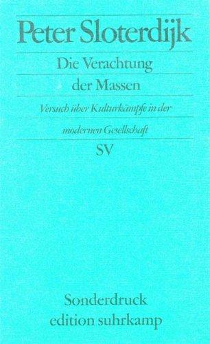Die Verachtung der Massen: Versuch über Kulturkämpfe in der modernen Gesellschaft (edition suhrkamp)