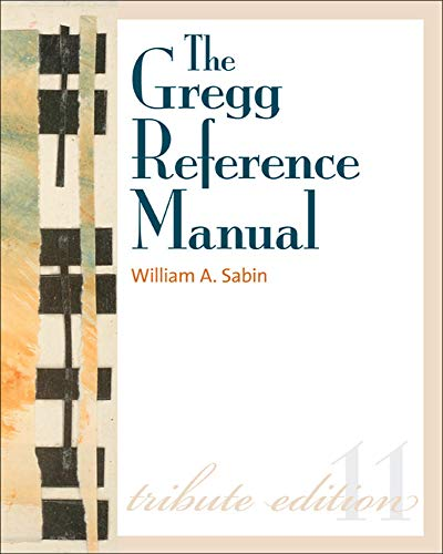 The Gregg Reference Manual: A Manual of Style, Grammar,...