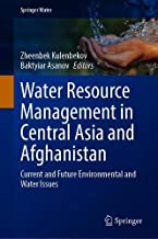 Water Resource Management in Central Asia and Afghanistan: Current and Future Environmental and Water Issues (Springer Water)