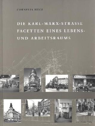 Die Karl-Marx-Straße: Facetten eines Lebens- und Arbeitsraums