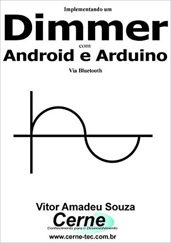 Implementando um  Dimmer  com Android e Arduino via Bluetooth (Portuguese Edition)