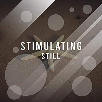 #Stimulating Still