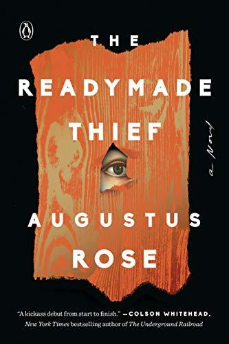The Readymade Thief: A Novel