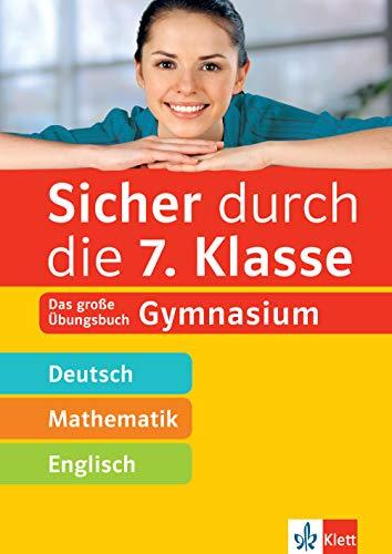 Klett Sicher durch die 7. Klasse - Deutsch, Mathe, Englisch: Das große Übungsbuch Gymnasium