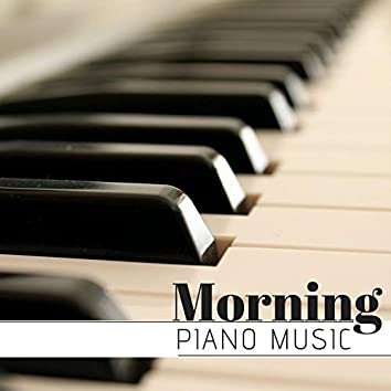 Morning Piano Music - Calm Music for Waking Up, Morning Background Songs