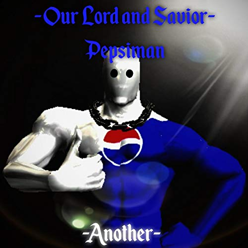 Our Lord and Savior Pepsiman [Explicit]