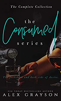 The Consumed Series: The Complete Collection by [Alex Grayson]