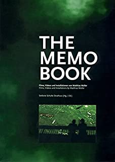 The Memo Book: Films, Videos and Installations by Matthias Muller