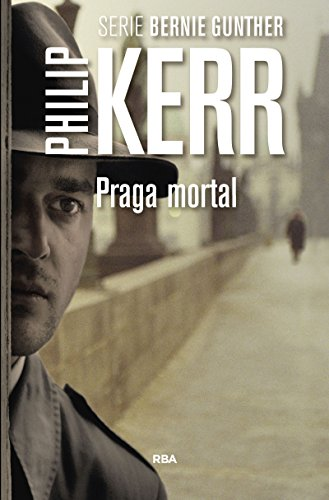 Praga mortal: Serie Bernie Gunther VIII (NOVELA POLICÍACA BIB)