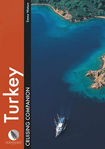 Turkey Cruising Companion: A yachtsman's pilot and cruising guide to ports and harbours from the Cesme peninsula to Antalya (Cruising Companions)