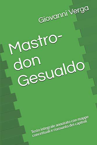 Mastro-don Gesualdo: Testo integrale annotato con mappe concettuali e riassunto dei capitoli