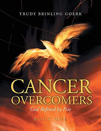 Cancer Overcomers: God Refined by Fire (English Edition)